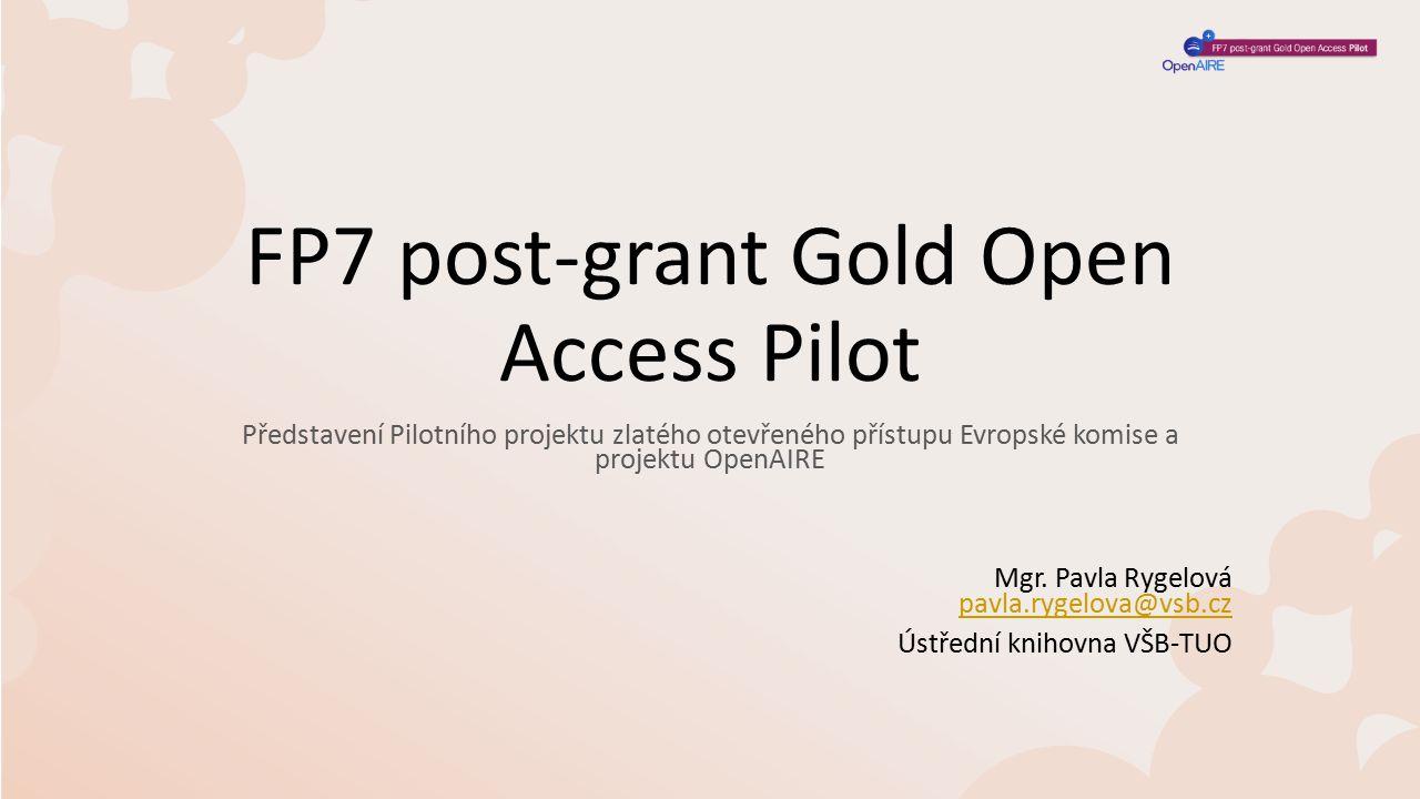 O projektu Pilotní projekt EK, koordináři LIBER a projekt OpenAIRE Účel: podpořit otevřeným přístup k publikacím, vydaným po skončení projektů 7.RP (výdaje na publikování již nejsou způsobilé v rámci ukončených projektů) Doplňkový nástroj, který bude podroben vyhodnocení, jak se projekt ujal, jak byl využíván Schůzka vedoucích VŠ knihoven17.6.20152