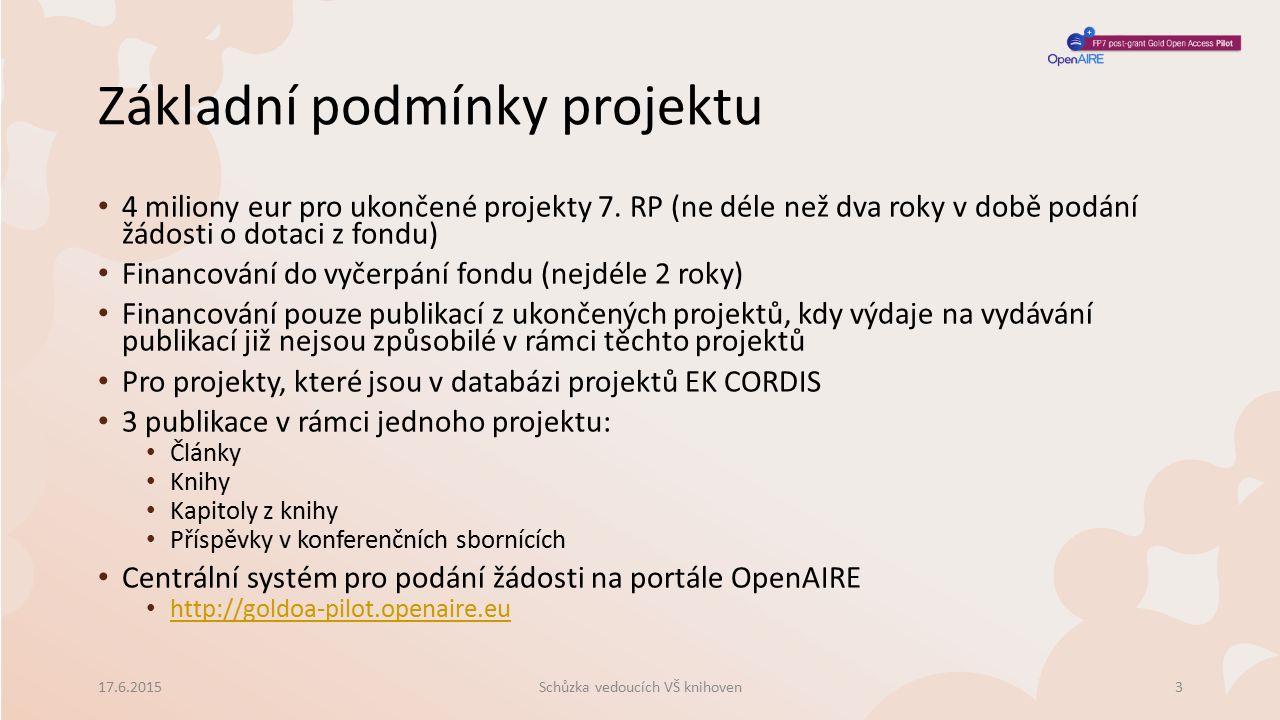 Základní podmínky projektu Schůzka vedoucích VŠ knihoven17.6.20153 4 miliony eur pro ukončené projekty 7.