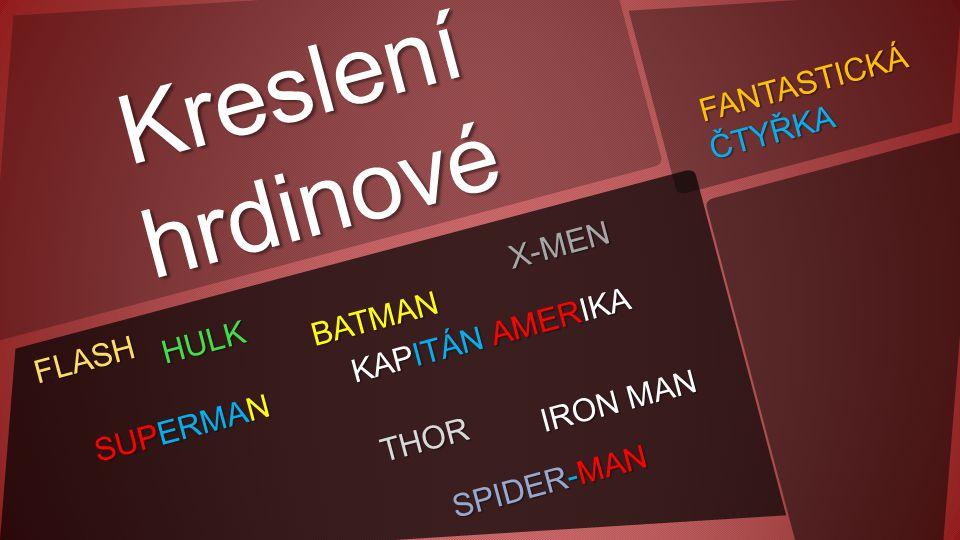 Kreslení hrdinové FLASH SUPERMAN BATMAN THOR KAPITÁN AMERIKA IRON MAN FANTASTICKÁ ČTYŘKA SPIDER-MAN HULK X-MEN