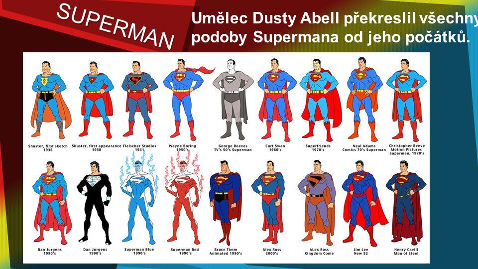 SUPERMAN Umělec Dusty Abell překreslil všechny podoby Supermana od jeho počátků.