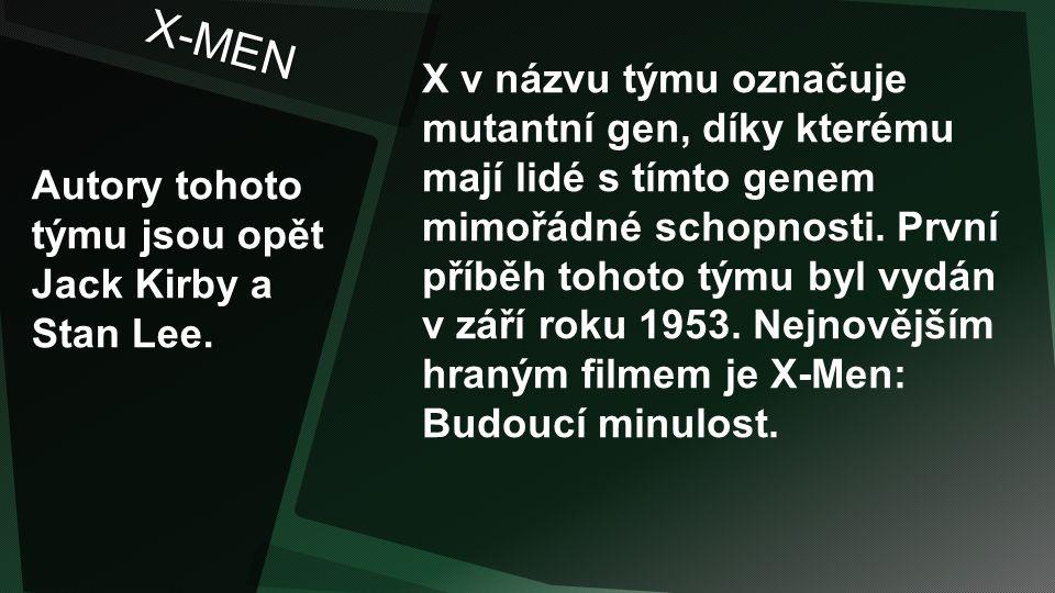 X-MEN Autory tohoto týmu jsou opět Jack Kirby a Stan Lee.