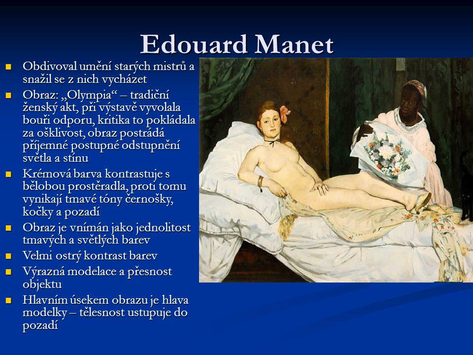"""Edouard Manet Obdivoval umění starých mistrů a snažil se z nich vycházet Obdivoval umění starých mistrů a snažil se z nich vycházet Obraz: """"Olympia"""" –"""