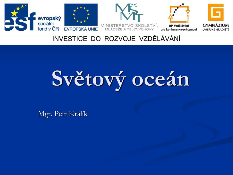 Světový oceán Mgr. Petr Králík