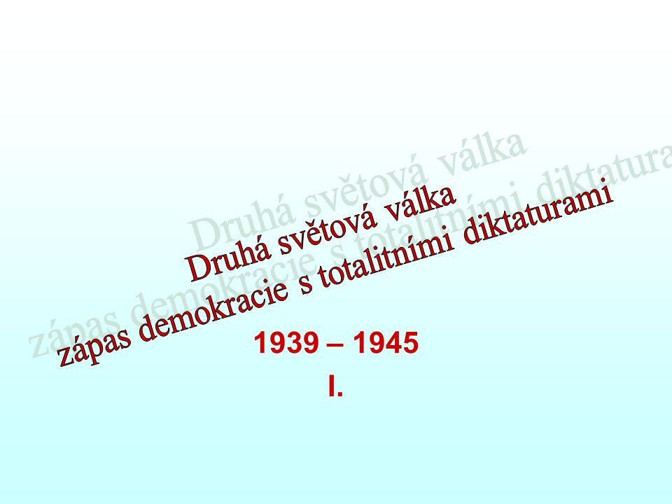 1939 – 1945 I.