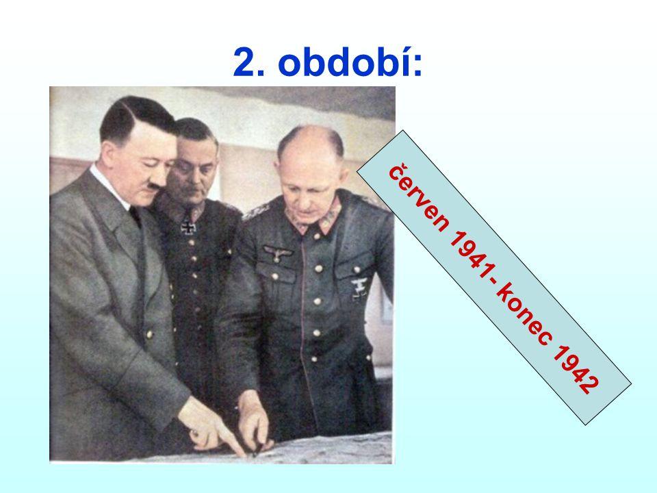 2. období: červen 1941- konec 1942