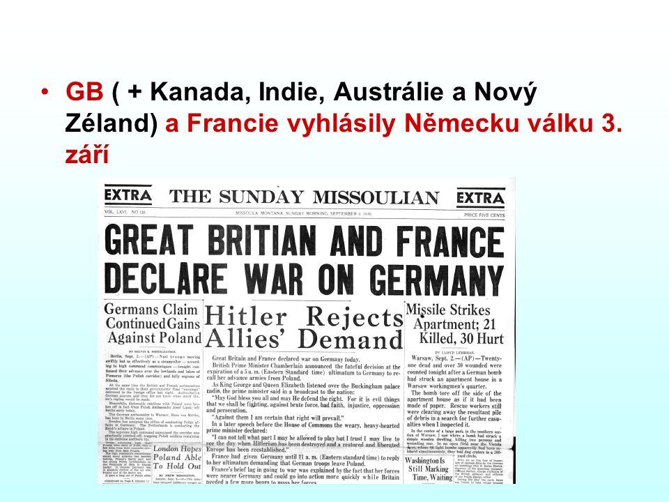 GB ( + Kanada, Indie, Austrálie a Nový Zéland) a Francie vyhlásily Německu válku 3. září