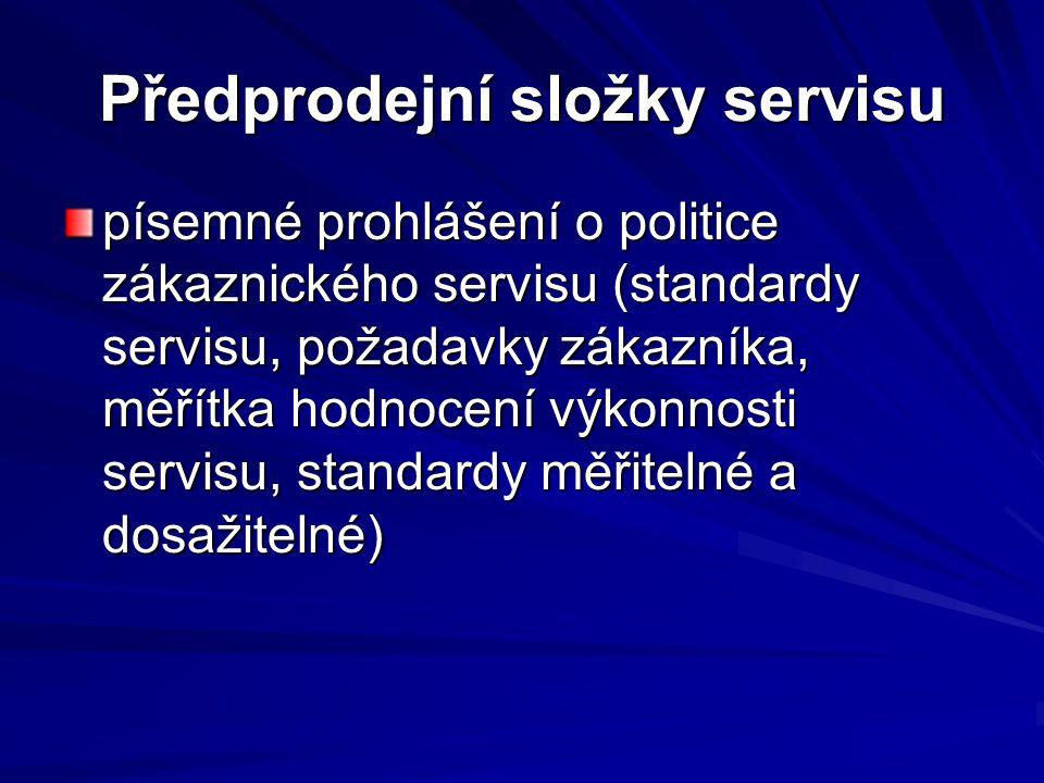 Předprodejní složky servisu písemné prohlášení o politice zákaznického servisu (standardy servisu, požadavky zákazníka, měřítka hodnocení výkonnosti s