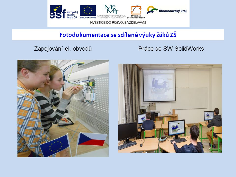 Fotodokumentace se sdílené výuky žáků ZŠ Zapojování el. obvodůPráce se SW SolidWorks