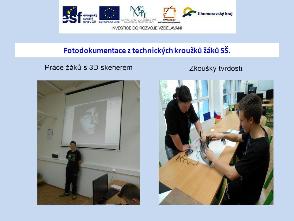 Fotodokumentace z technických kroužků žáků SŠ. Práce žáků s 3D skenerem Zkoušky tvrdosti