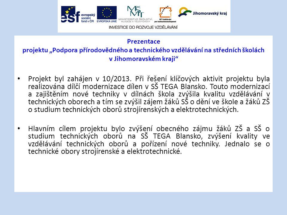 """Prezentace projektu """"Podpora přírodovědného a technického vzdělávání na středních školách v Jihomoravském kraji"""" Projekt byl zahájen v 10/2013. Při ře"""