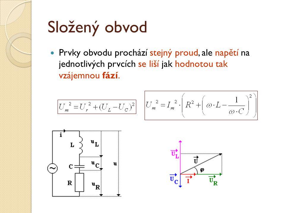 Složený obvod Prvky obvodu prochází stejný proud, ale napětí na jednotlivých prvcích se liší jak hodnotou tak vzájemnou fází.
