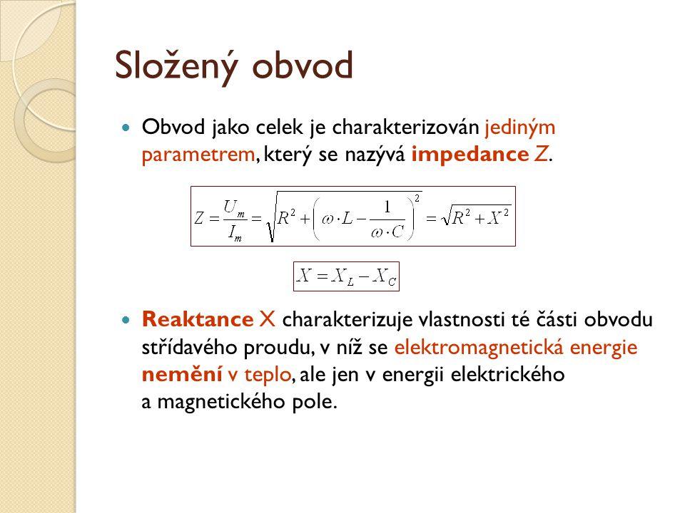 Složený obvod Obvod jako celek je charakterizován jediným parametrem, který se nazývá impedance Z.