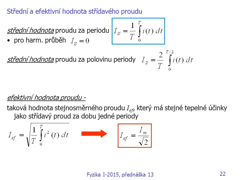 Střední a efektivní hodnota střídavého proudu střední hodnota proudu za periodu pro harm. průběh střední hodnota proudu za polovinu periody efektivní