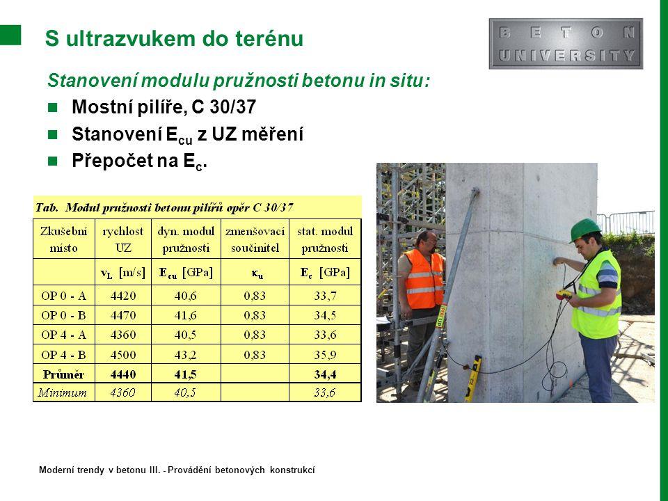 S ultrazvukem do terénu Stanovení modulu pružnosti betonu in situ: Mostní pilíře, C 30/37 Stanovení E cu z UZ měření Přepočet na E c. Moderní trendy v