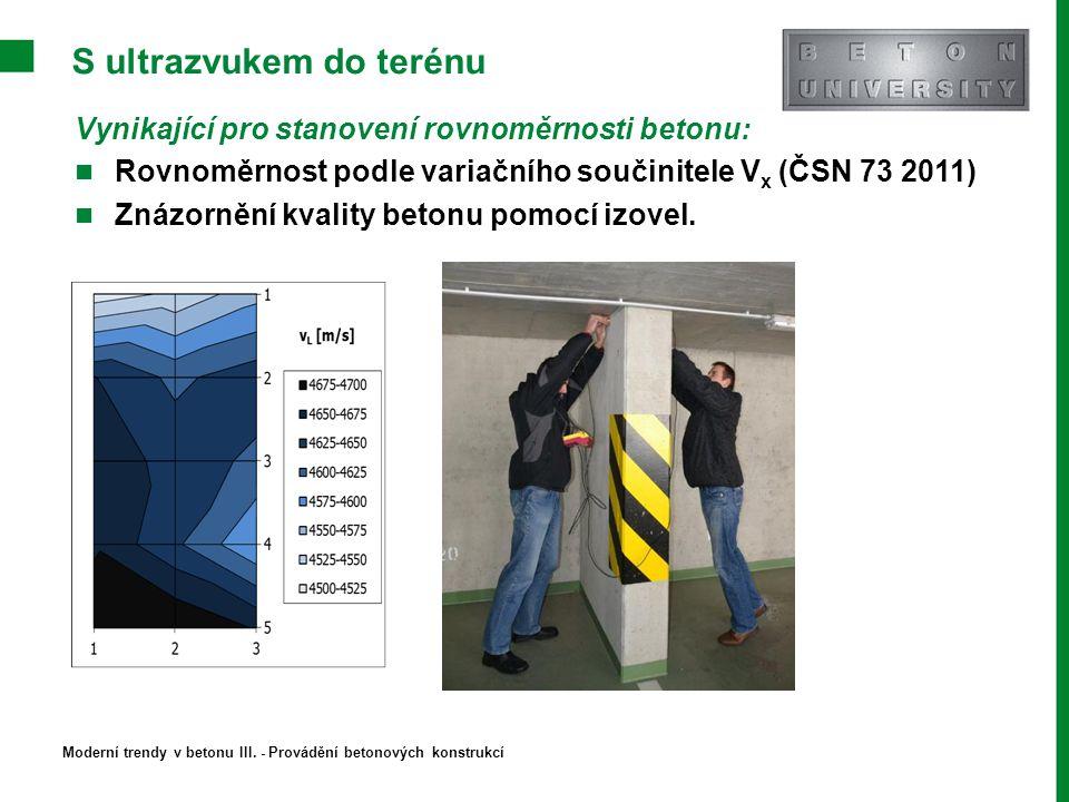 S ultrazvukem do terénu Vynikající pro stanovení rovnoměrnosti betonu: Rovnoměrnost podle variačního součinitele V x (ČSN 73 2011) Znázornění kvality