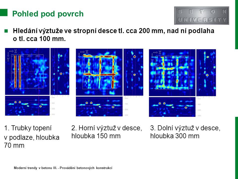 Pohled pod povrch Hledání výztuže ve stropní desce tl. cca 200 mm, nad ní podlaha o tl. cca 100 mm. 1. Trubky topení v podlaze, hloubka 70 mm 2. Horní