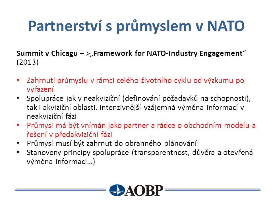 """Partnerství s průmyslem v NATO Summit v Chicagu – >""""Framework for NATO-Industry Engagement"""" (2013) Zahrnutí průmyslu v rámci celého životního cyklu od"""