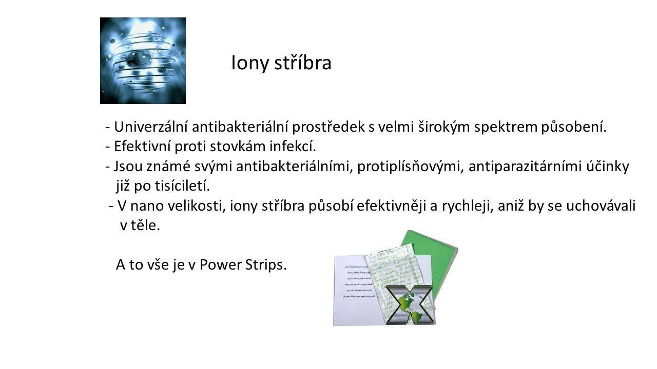 Iony stříbra - Univerzální antibakteriální prostředek s velmi širokým spektrem působení.