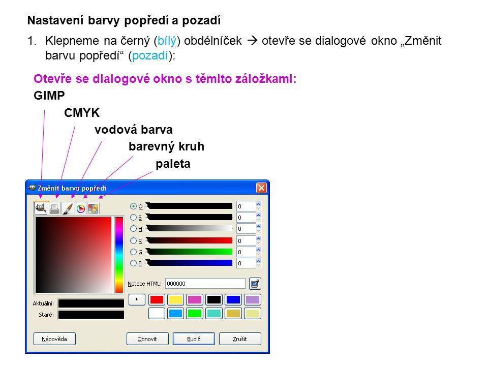"""Nastavení barvy popředí a pozadí 1.Klepneme na černý (bílý) obdélníček  otevře se dialogové okno """"Změnit barvu popředí"""" (pozadí): Otevře se dialogové"""