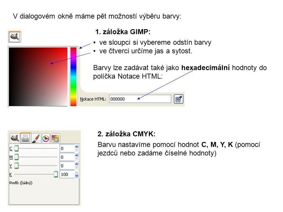 1. záložka GIMP: ve sloupci si vybereme odstín barvy ve čtverci určíme jas a sytost. Barvy lze zadávat také jako hexadecimální hodnoty do políčka Nota