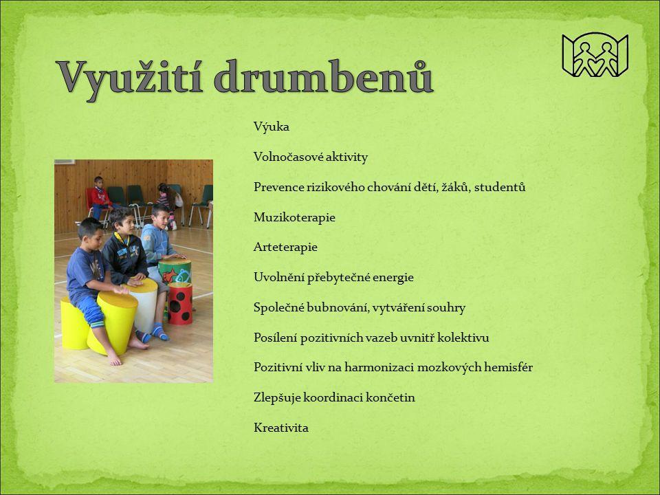 Výuka Volnočasové aktivity Prevence rizikového chování dětí, žáků, studentů Muzikoterapie Arteterapie Uvolnění přebytečné energie Společné bubnování,