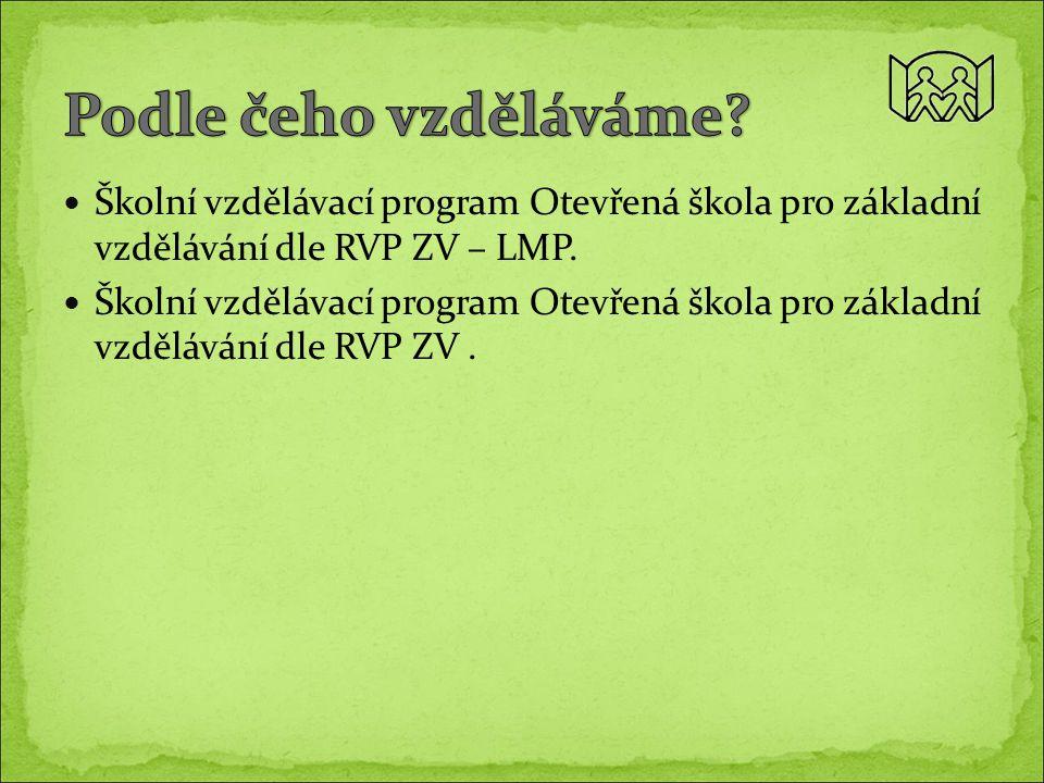 Školní vzdělávací program Otevřená škola pro základní vzdělávání dle RVP ZV – LMP. Školní vzdělávací program Otevřená škola pro základní vzdělávání dl