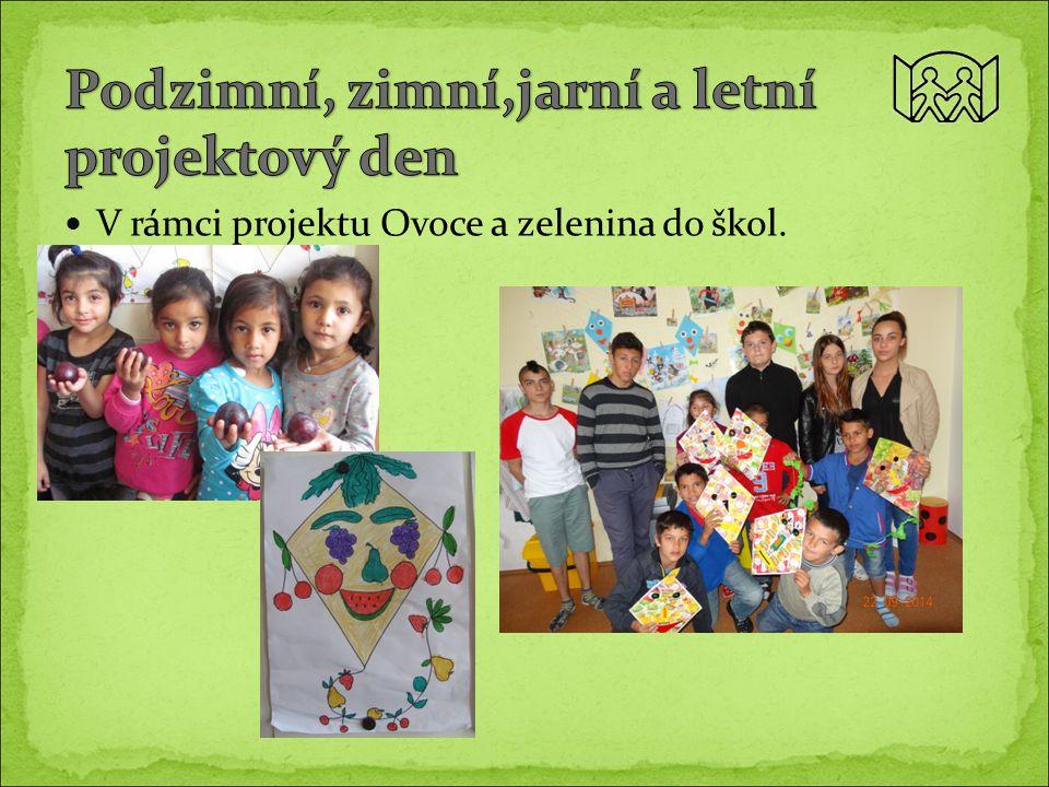 V rámci projektu Ovoce a zelenina do škol.