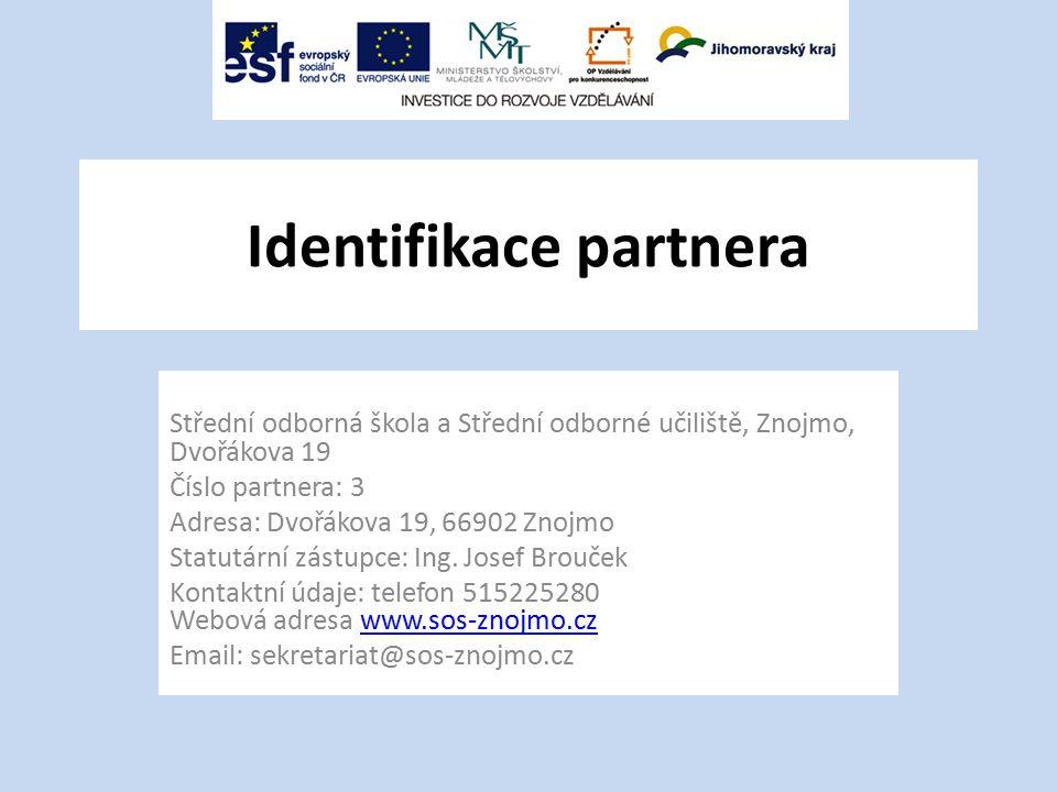 Identifikace partnera Střední odborná škola a Střední odborné učiliště, Znojmo, Dvořákova 19 Číslo partnera: 3 Adresa: Dvořákova 19, 66902 Znojmo Stat