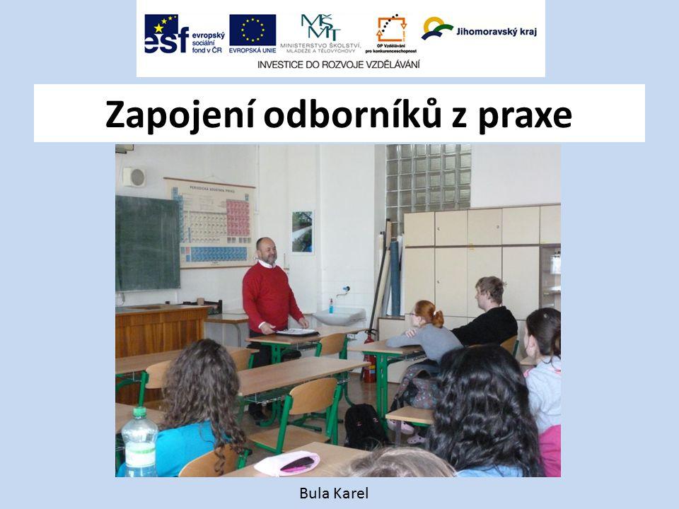 Zapojení odborníků z praxe Bula Karel