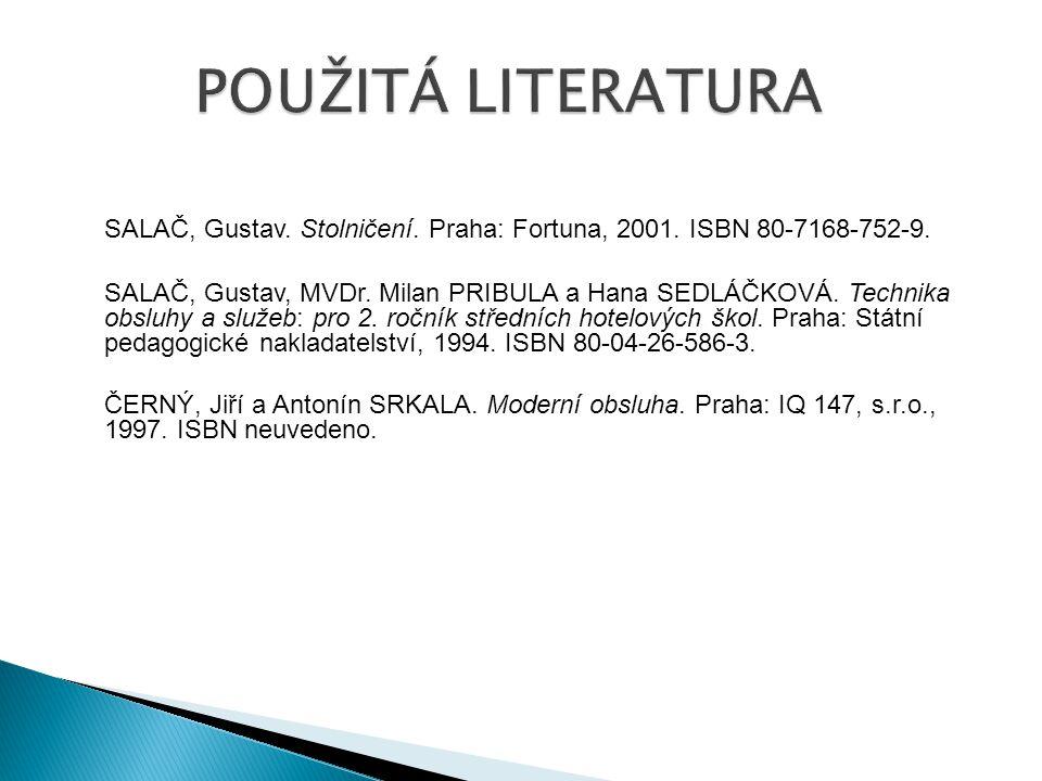 SALAČ, Gustav.Stolničení. Praha: Fortuna, 2001. ISBN 80-7168-752-9.
