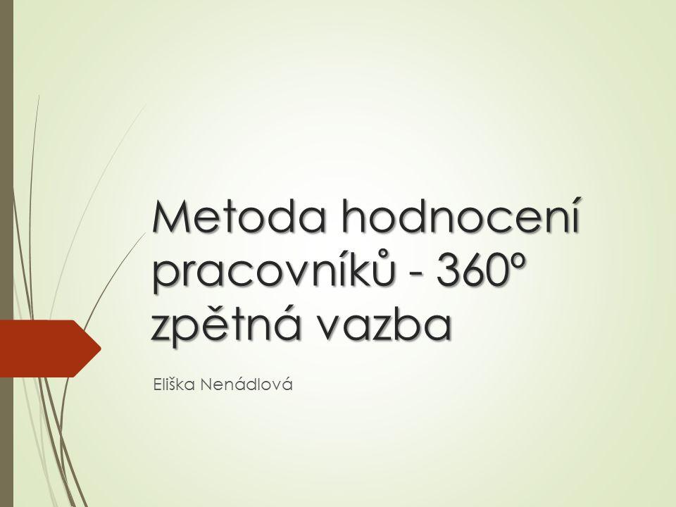 Metoda hodnocení pracovníků - 360º zpětná vazba Eliška Nenádlová