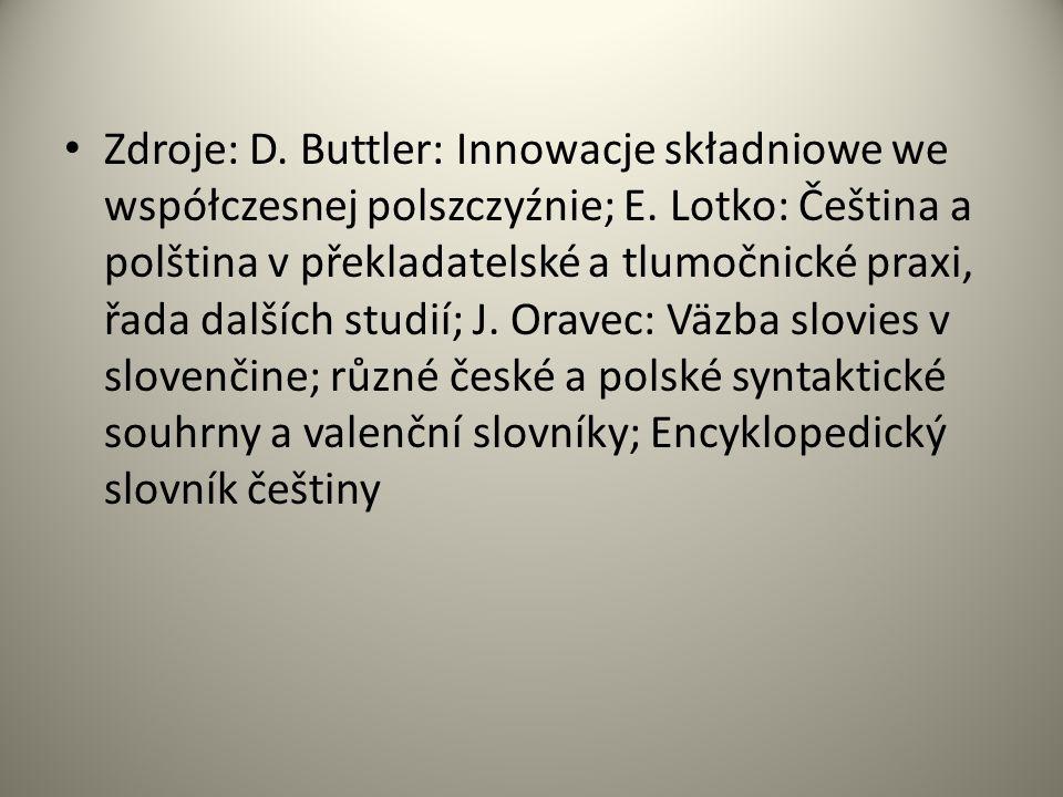 Zdroje: D.Buttler: Innowacje składniowe we współczesnej polszczyźnie; E.