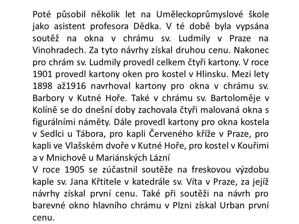 Poté působil několik let na Uměleckoprůmyslové škole jako asistent profesora Dědka. V té době byla vypsána soutěž na okna v chrámu sv. Ludmily v Praze
