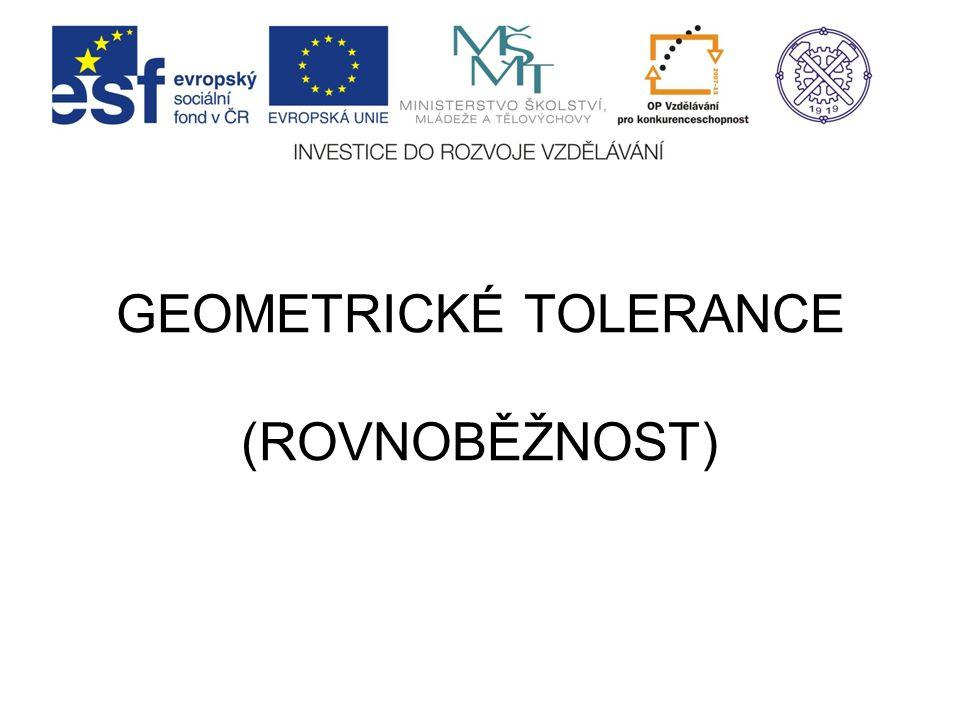 GEOMETRICKÉ TOLERANCE (ROVNOBĚŽNOST)