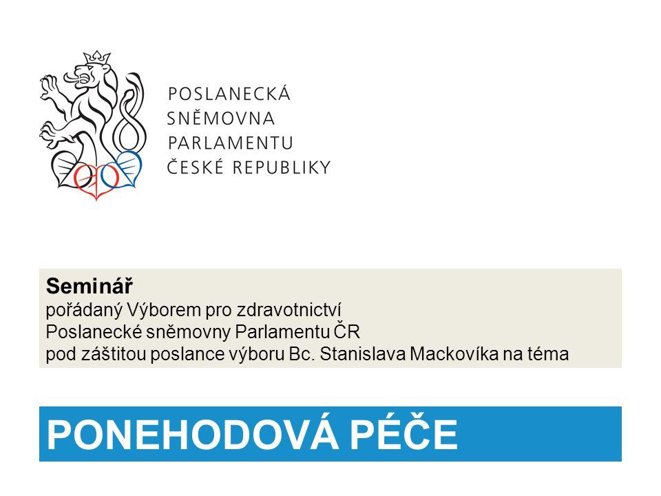 Seminář pořádaný Výborem pro zdravotnictví Poslanecké sněmovny Parlamentu ČR pod záštitou poslance výboru Bc.