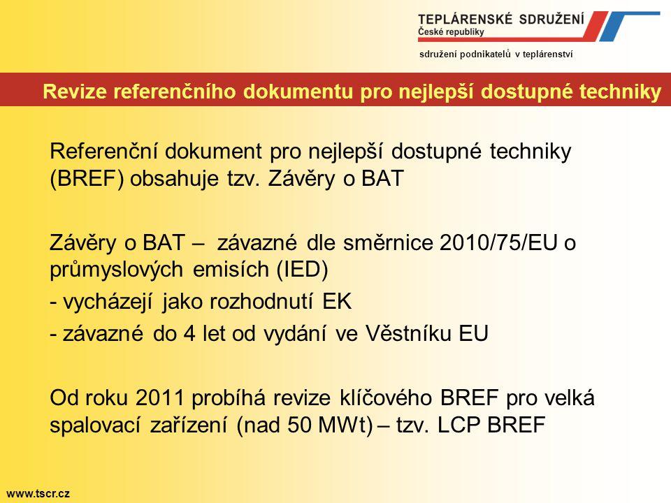 sdružení podnikatelů v teplárenství www.tscr.cz Revize referenčního dokumentu pro nejlepší dostupné techniky Referenční dokument pro nejlepší dostupné