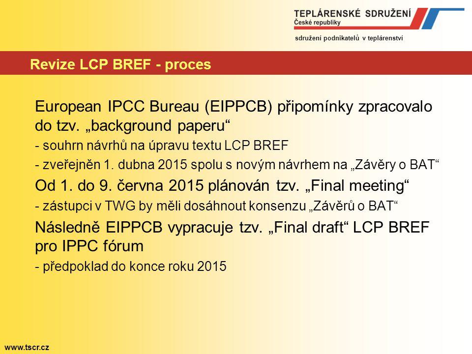 """sdružení podnikatelů v teplárenství www.tscr.cz Revize LCP BREF - proces European IPCC Bureau (EIPPCB) připomínky zpracovalo do tzv. """"background paper"""