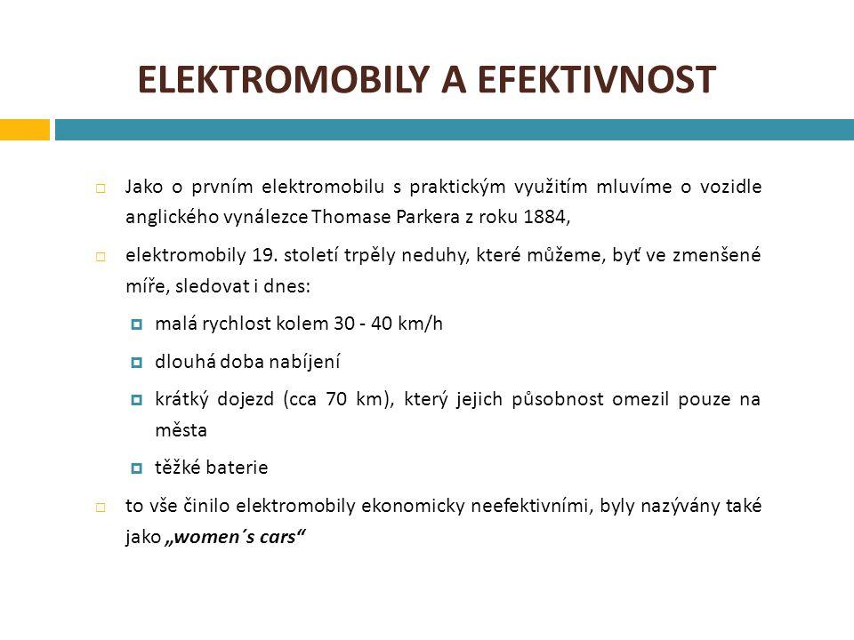 ELEKTROMOBILY A EFEKTIVNOST  Jako o prvním elektromobilu s praktickým využitím mluvíme o vozidle anglického vynálezce Thomase Parkera z roku 1884, 