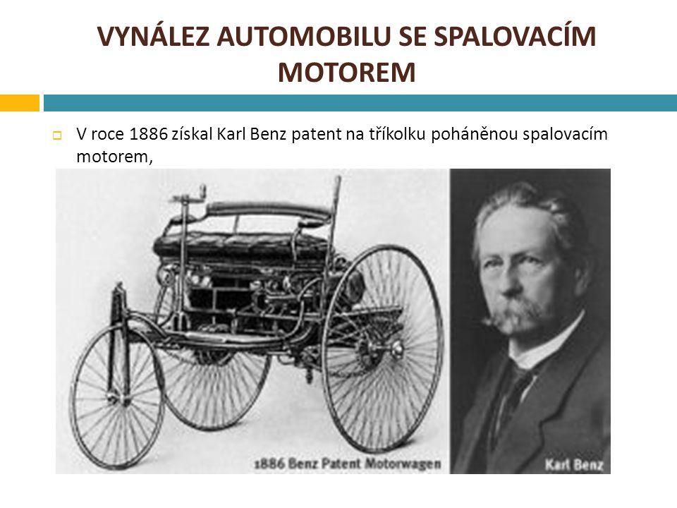 KARL BENZ  Karl Benz se narodil v roce 1847,  1871 založil továrnu pro výrobu strojů,  V roce 1884 sestrojil první čtyřdobý motor,  Prodej automobilů byl zpočátku malý,