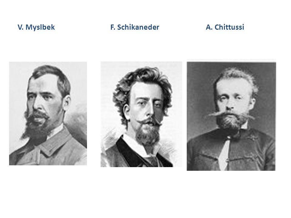 V. Myslbek F. Schikaneder A. Chittussi