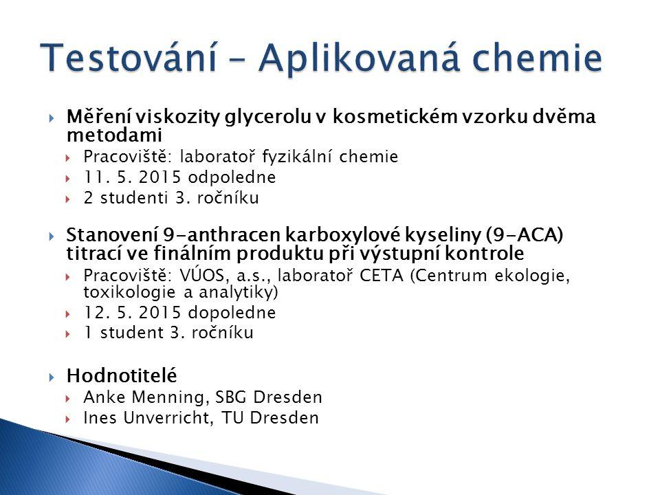 Měření viskozity glycerolu v kosmetickém vzorku dvěma metodami  Pracoviště: laboratoř fyzikální chemie  11.