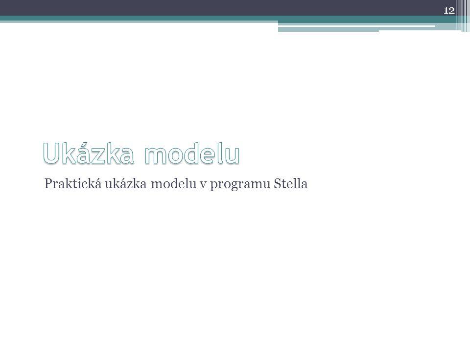 Praktická ukázka modelu v programu Stella 12