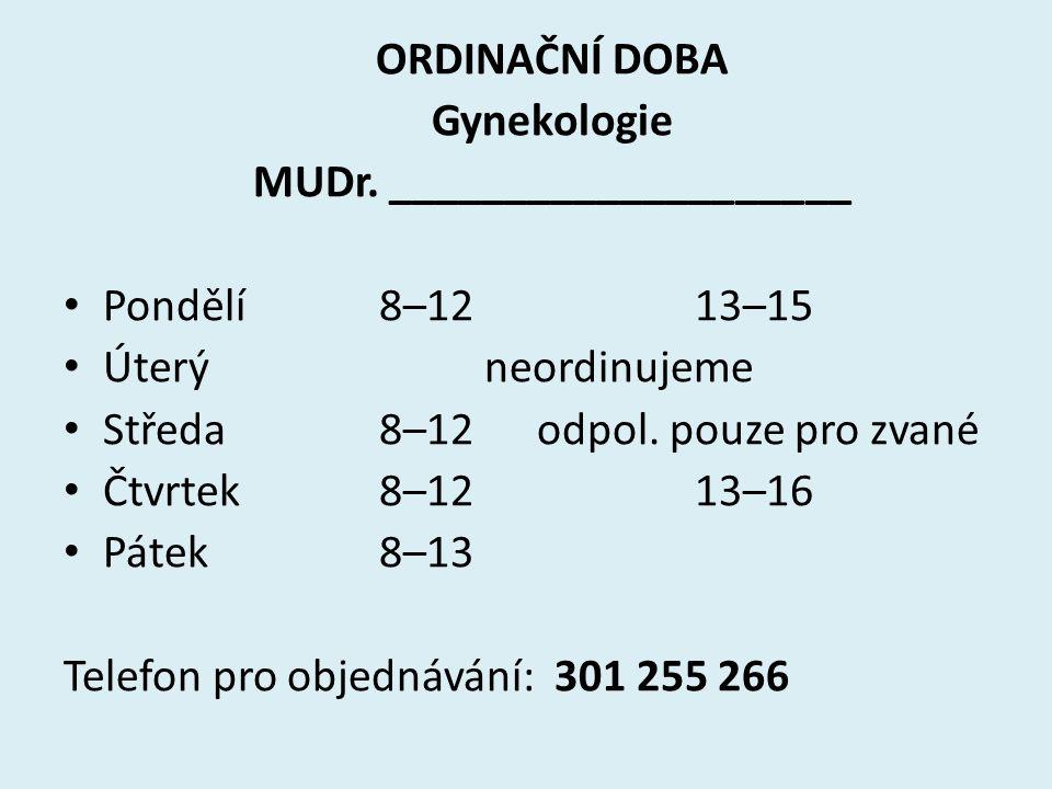 ORDINAČNÍ DOBA Gynekologie MUDr.