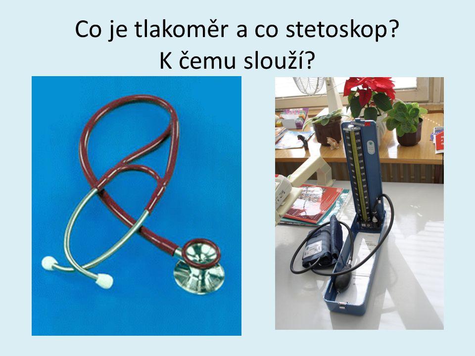 Co je tlakoměr a co stetoskop? K čemu slouží?