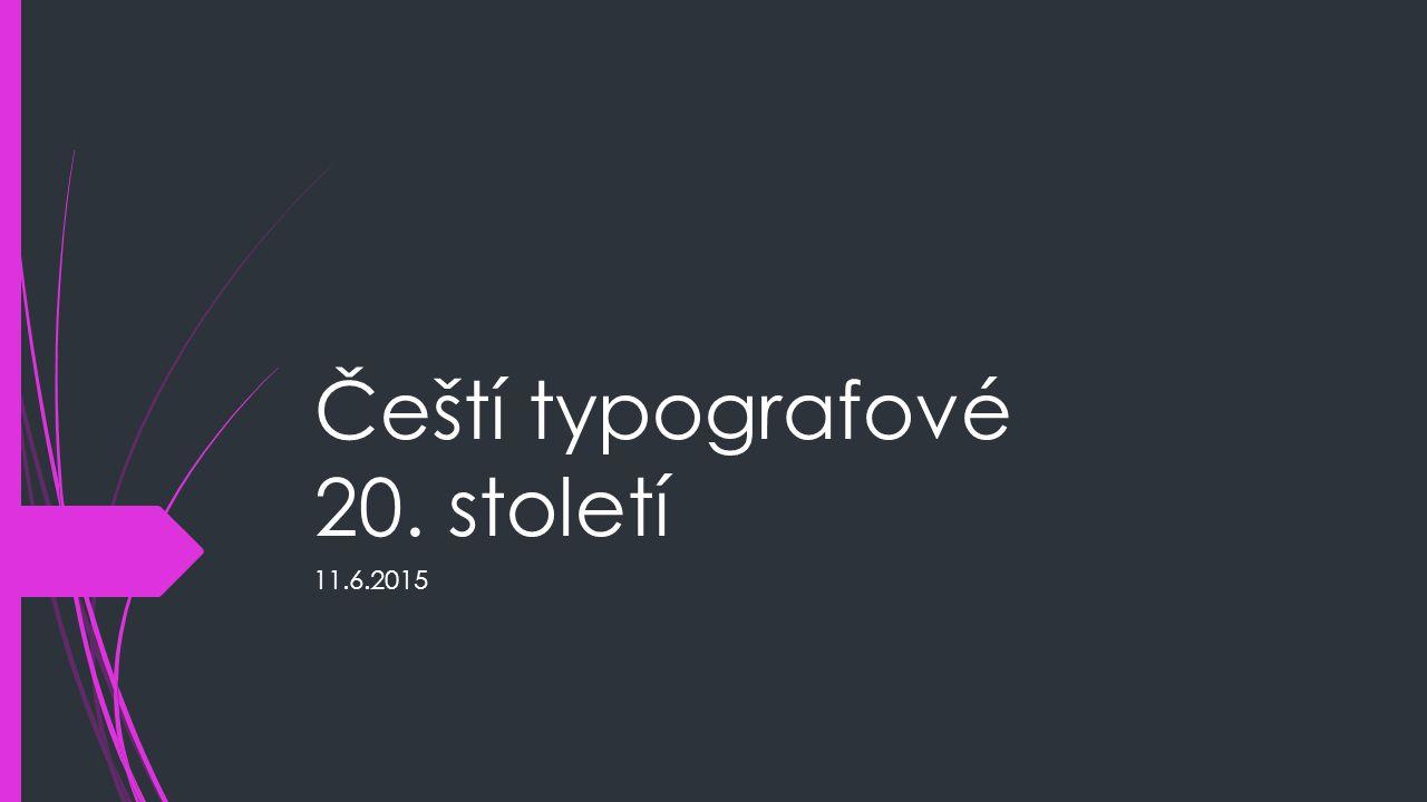 Čeští typografové 20. století 11.6.2015