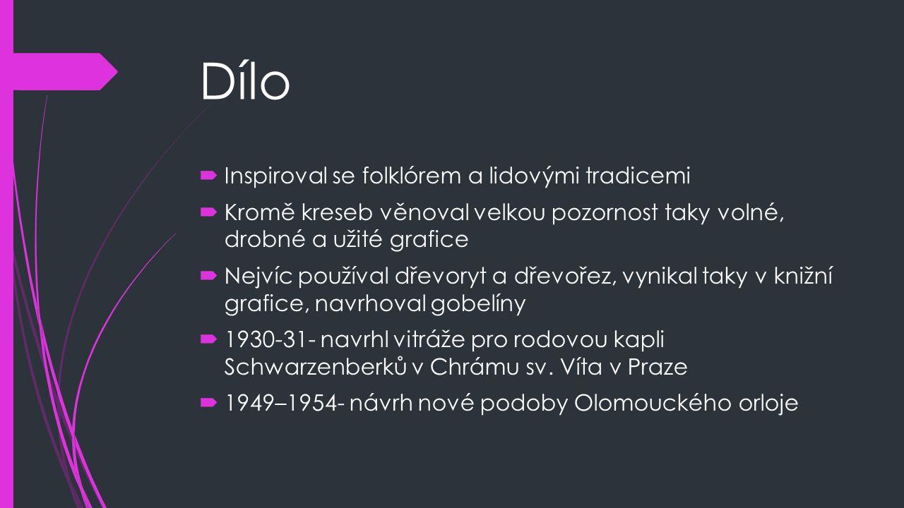 Dílo  Inspiroval se folklórem a lidovými tradicemi  Kromě kreseb věnoval velkou pozornost taky volné, drobné a užité grafice  Nejvíc používal dřevo