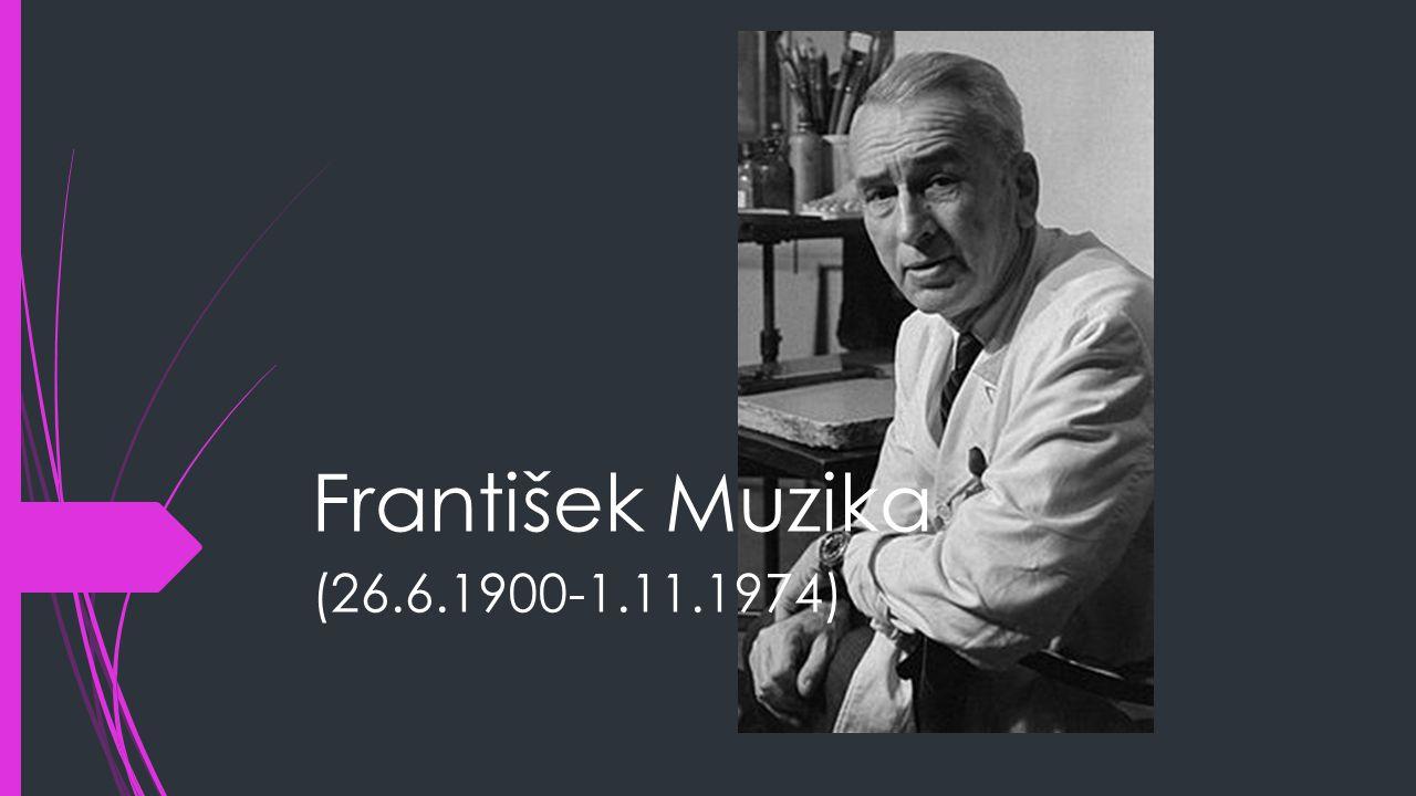 František Muzika (26.6.1900-1.11.1974)