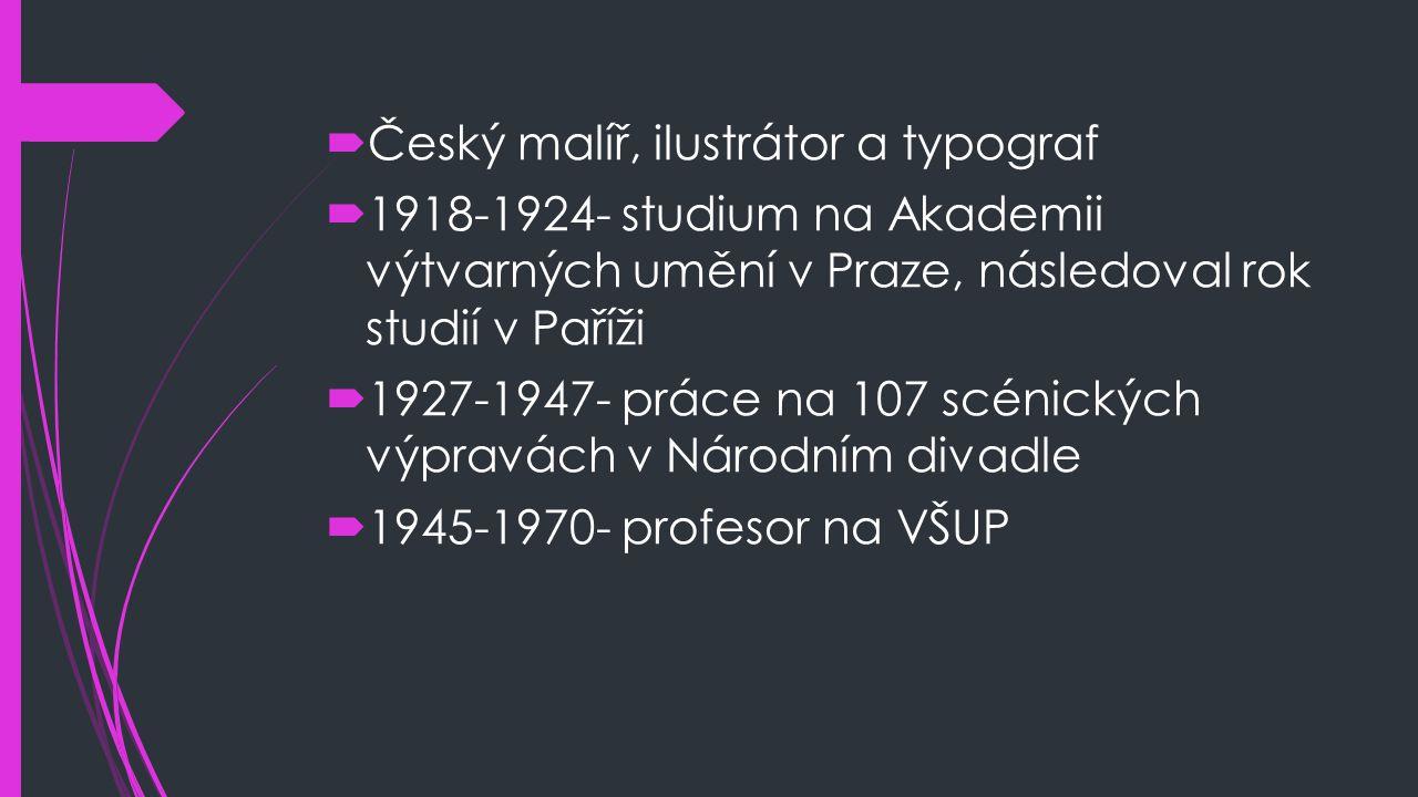 """Vliv a dílo  ovlivněn obrazy Bohumila Kubišty, Františka Kupky a Pabla Picassa  Během studií se přikláněl k magickému realismu, následně přešel k neoklasicismu  Později změnil názor, z lyrického kubismu se přiklonil k imaginativnímu kubismu  Věnoval se volné, užité a drobné grafice, ilustraci, karikatuře a scénografii  """"Krásné písmo ve vývoji latinky (1958, 1963)- nejvýznamnější práce, vydáno dvoudílně, popis vývoje latinky od dob starověku až do počátku 19."""