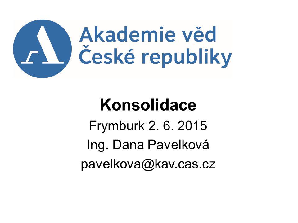 Konsolidace Frymburk 2. 6. 2015 Ing. Dana Pavelková pavelkova@kav.cas.cz