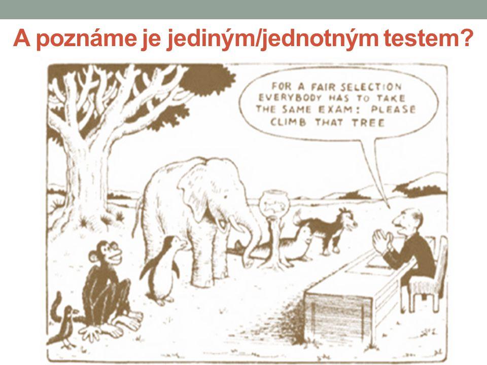 A poznáme je jediným/jednotným testem?